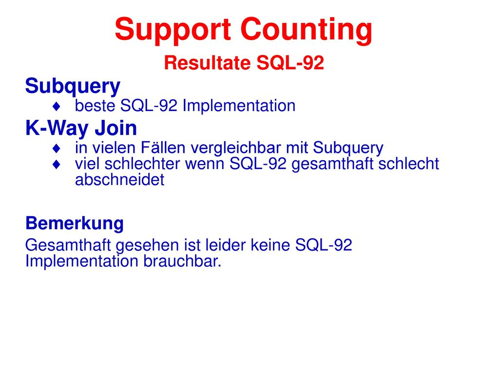 Support Counting Resultate SQL-92