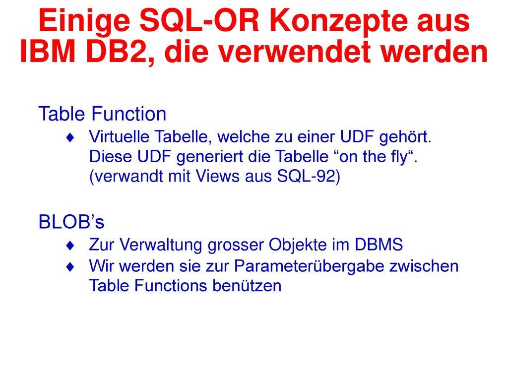 Einige SQL-OR Konzepte aus IBM DB2, die verwendet werden