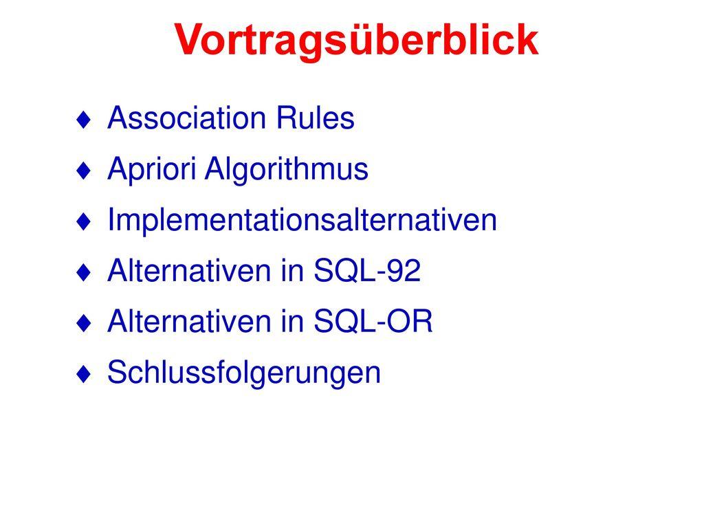 Vortragsüberblick Association Rules Apriori Algorithmus