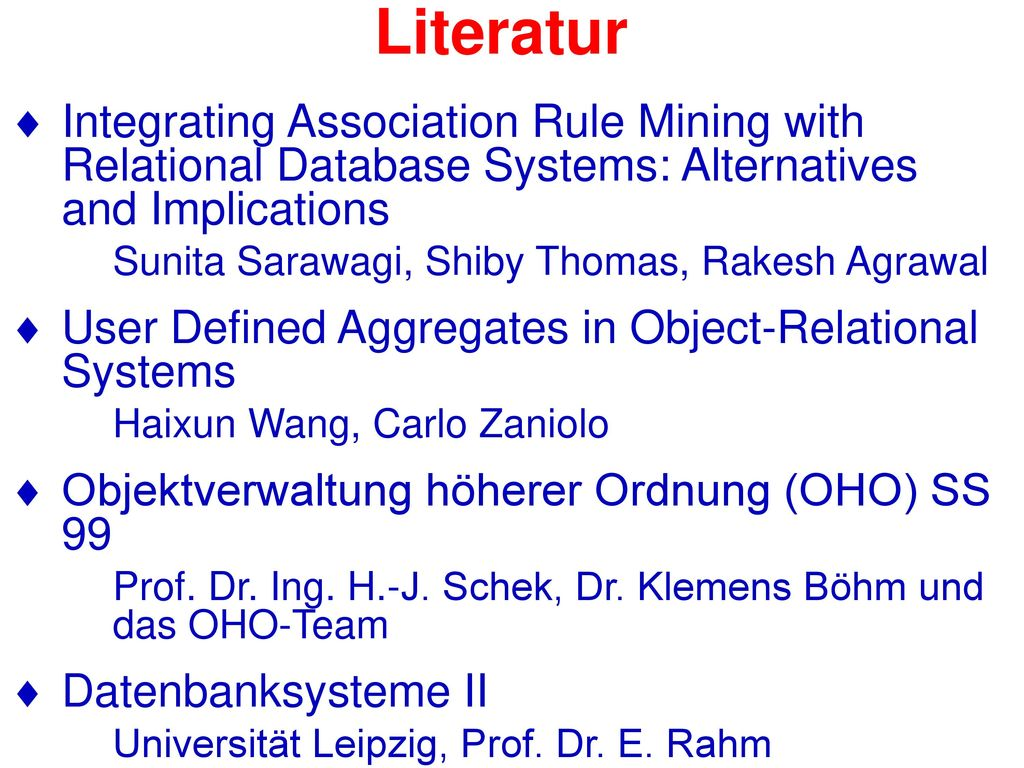Literatur Integrating Association Rule Mining with Relational Database Systems: Alternatives and Implications.