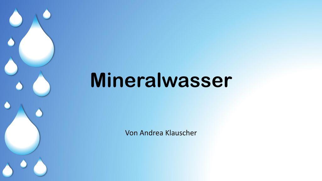 Mineralwasser Von Andrea Klauscher
