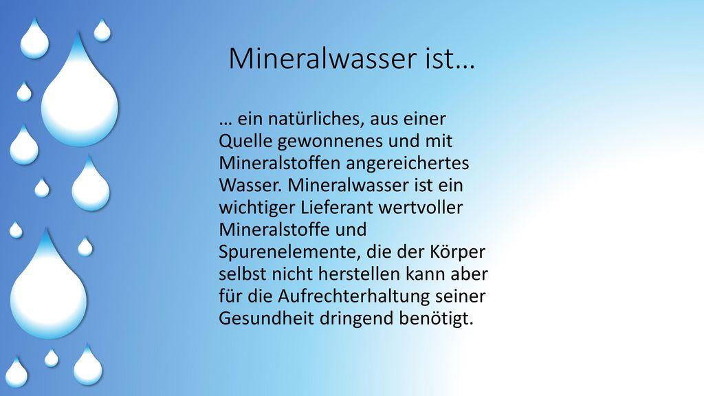 Mineralwasser ist…