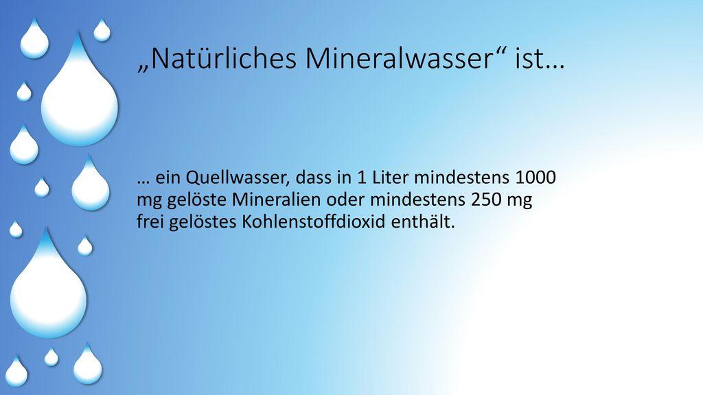 """""""Natürliches Mineralwasser ist…"""