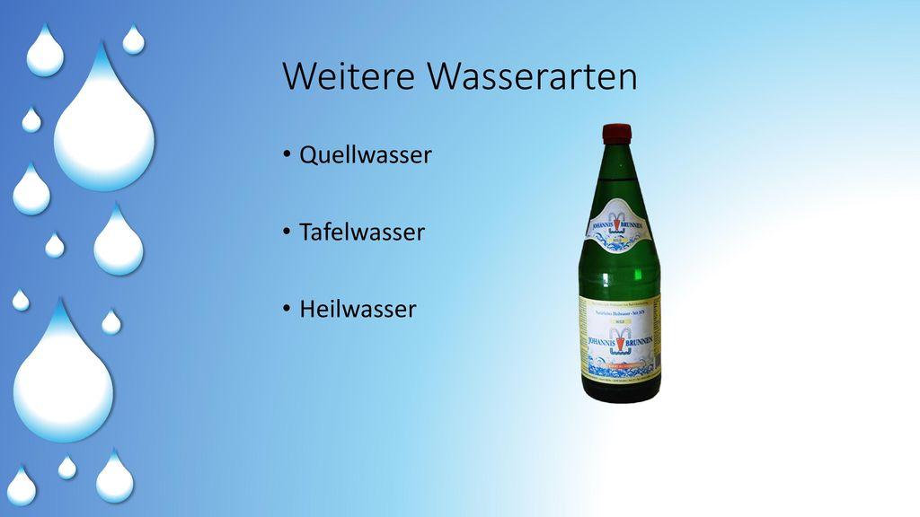 Weitere Wasserarten Quellwasser Tafelwasser Heilwasser