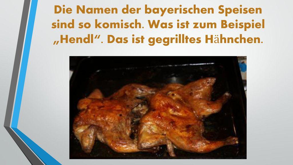 Die Namen der bayerischen Speisen sind so komisch