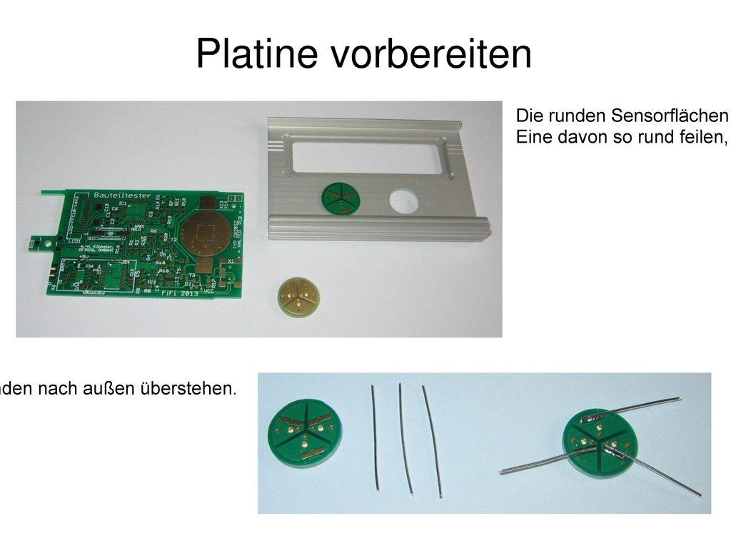 Platine vorbereiten Die runden Sensorflächen mit einer Metallsäge abtrennen (nicht abbrechen).