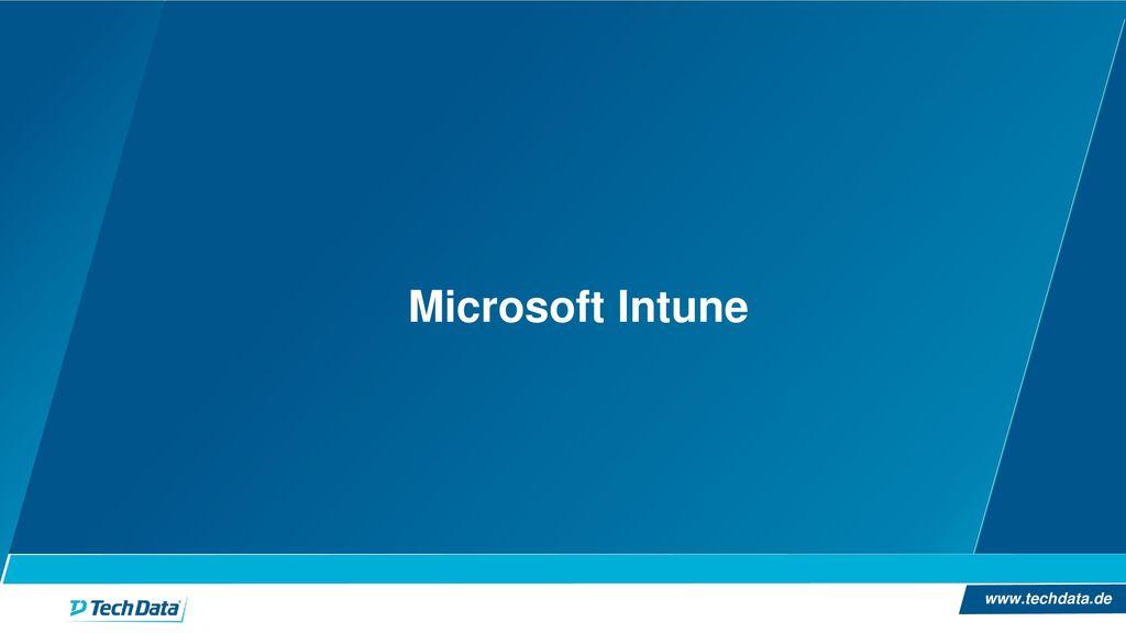 Microsoft Intune Als zweites schauen wir uns Microsoft Intune an
