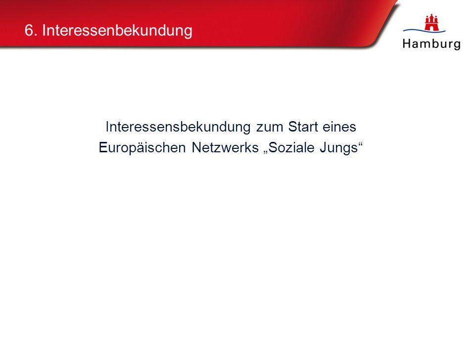 """6. Interessenbekundung Interessensbekundung zum Start eines Europäischen Netzwerks """"Soziale Jungs"""