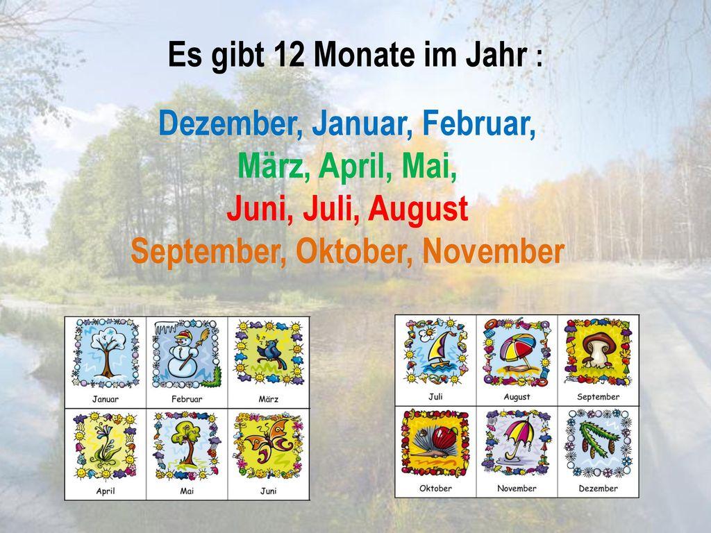 Dezember, Januar, Februar, September, Oktober, November