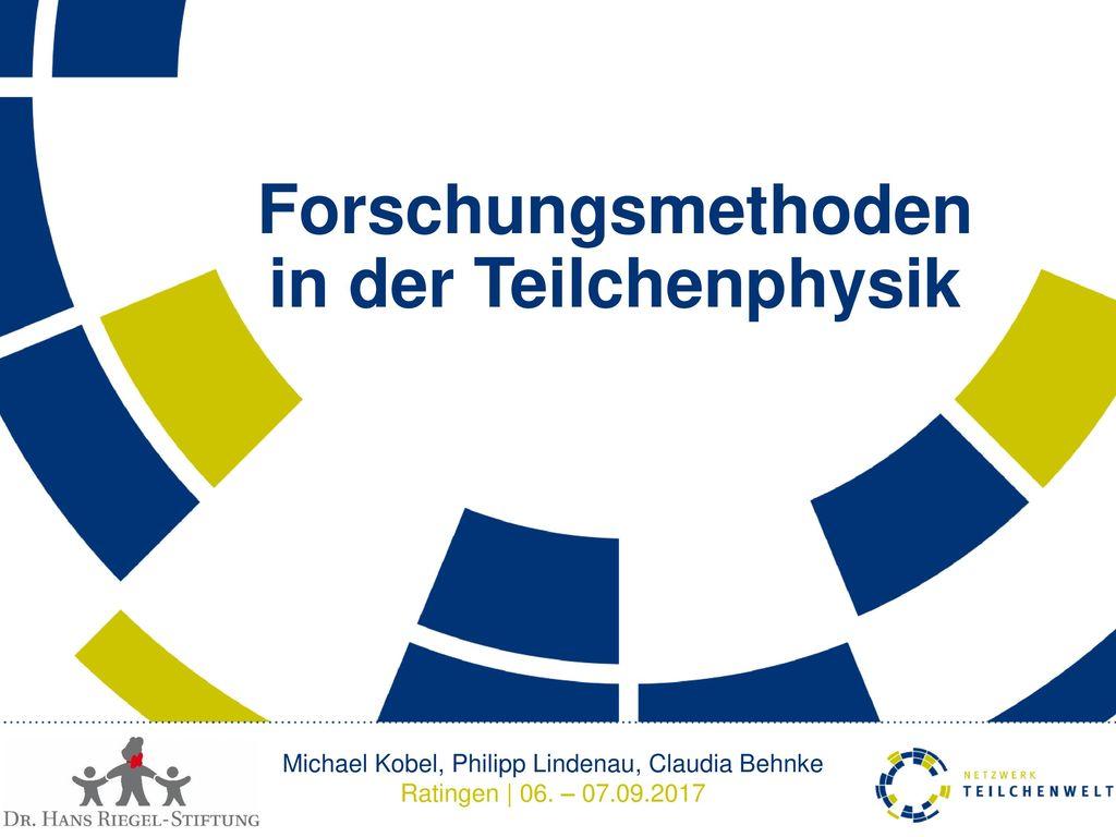 Forschungsmethoden in der Teilchenphysik