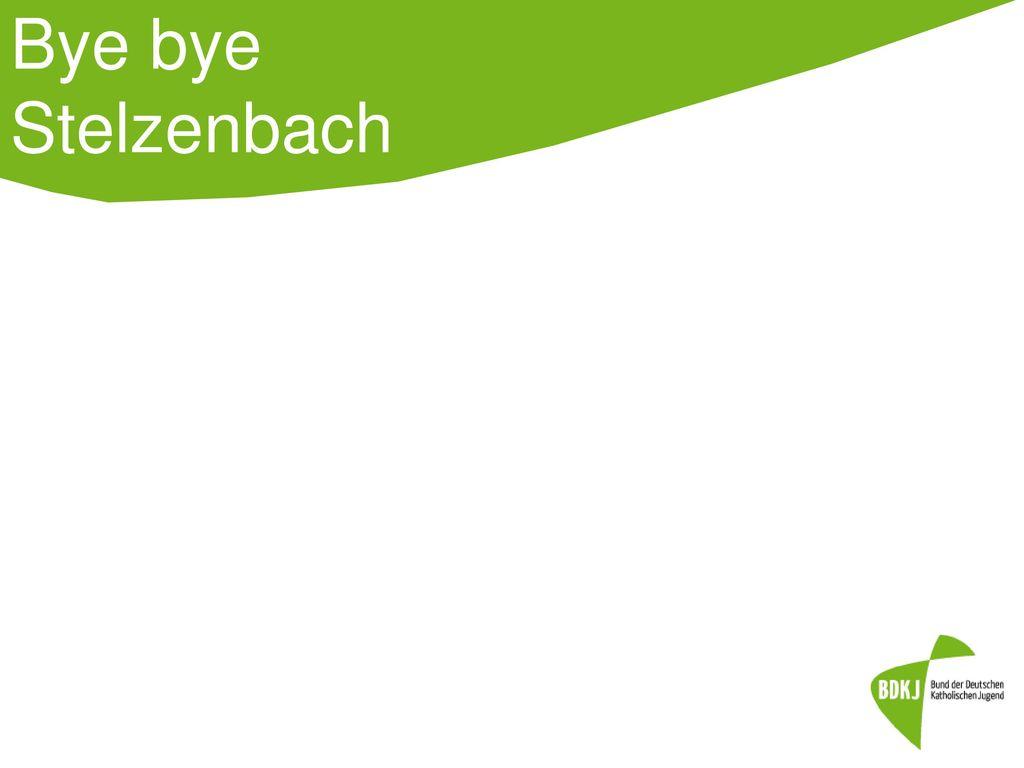 Bye bye Stelzenbach