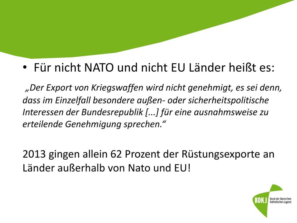 Für nicht NATO und nicht EU Länder heißt es: