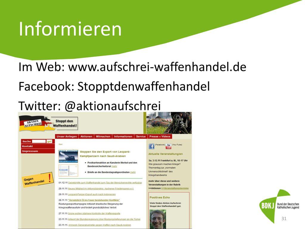 Informieren Im Web: www.aufschrei-waffenhandel.de Facebook: Stopptdenwaffenhandel Twitter: @aktionaufschrei