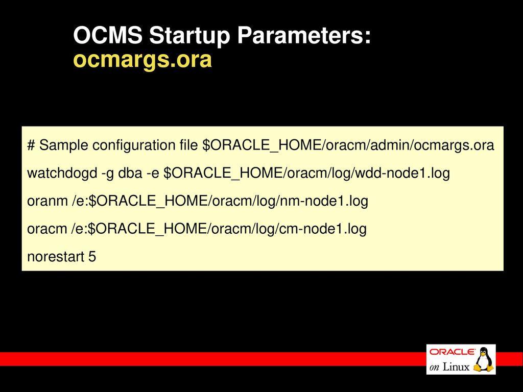 OCMS Startup Parameters: ocmargs.ora