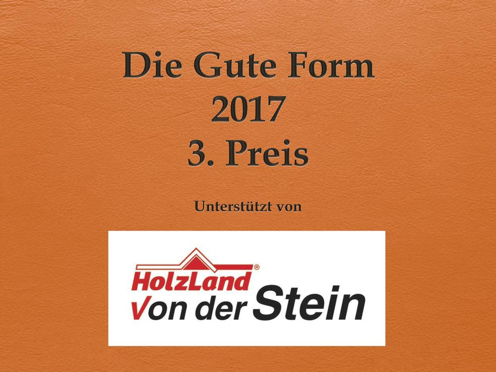 Die Gute Form 2017 3. Preis Unterstützt von