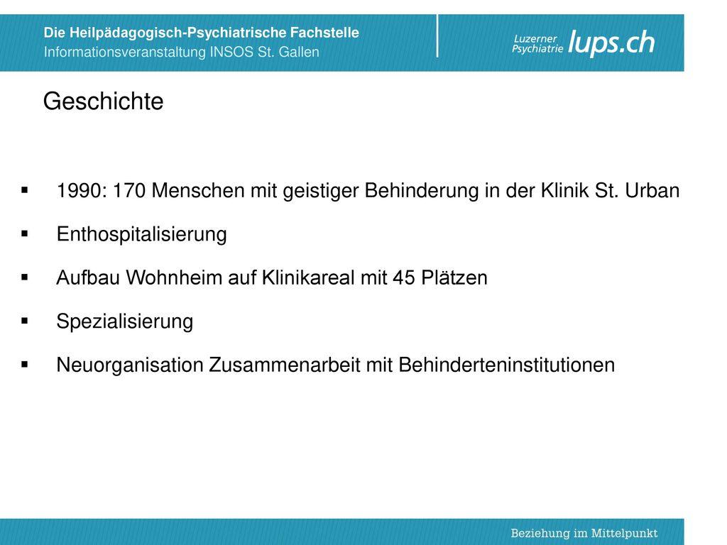Geschichte 1990: 170 Menschen mit geistiger Behinderung in der Klinik St. Urban. Enthospitalisierung.