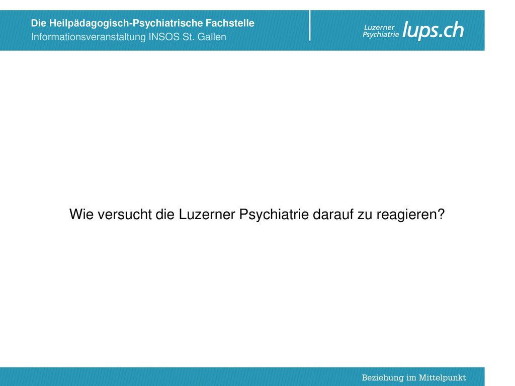 Wie versucht die Luzerner Psychiatrie darauf zu reagieren