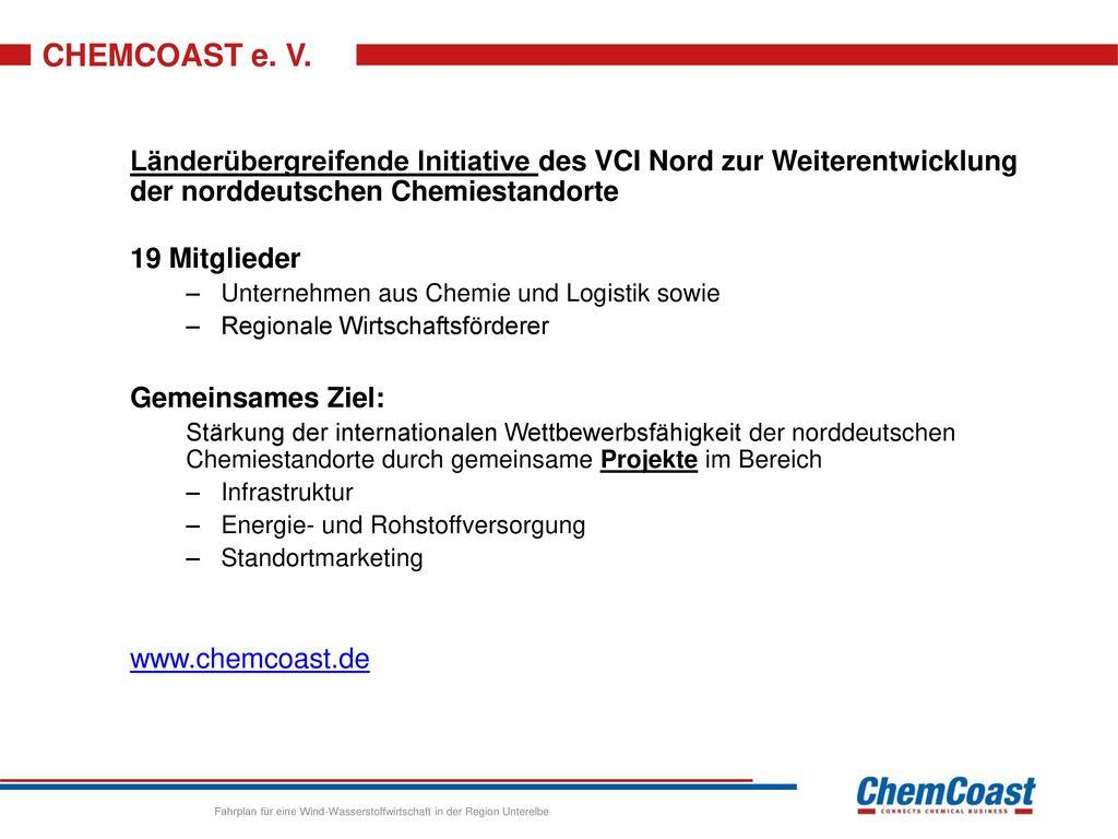 CHEMCOAST e. V. Länderübergreifende Initiative des VCI Nord zur Weiterentwicklung der norddeutschen Chemiestandorte.