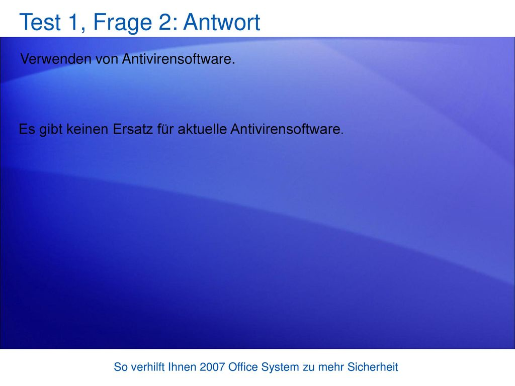 Test 1, Frage 2: Antwort Verwenden von Antivirensoftware.
