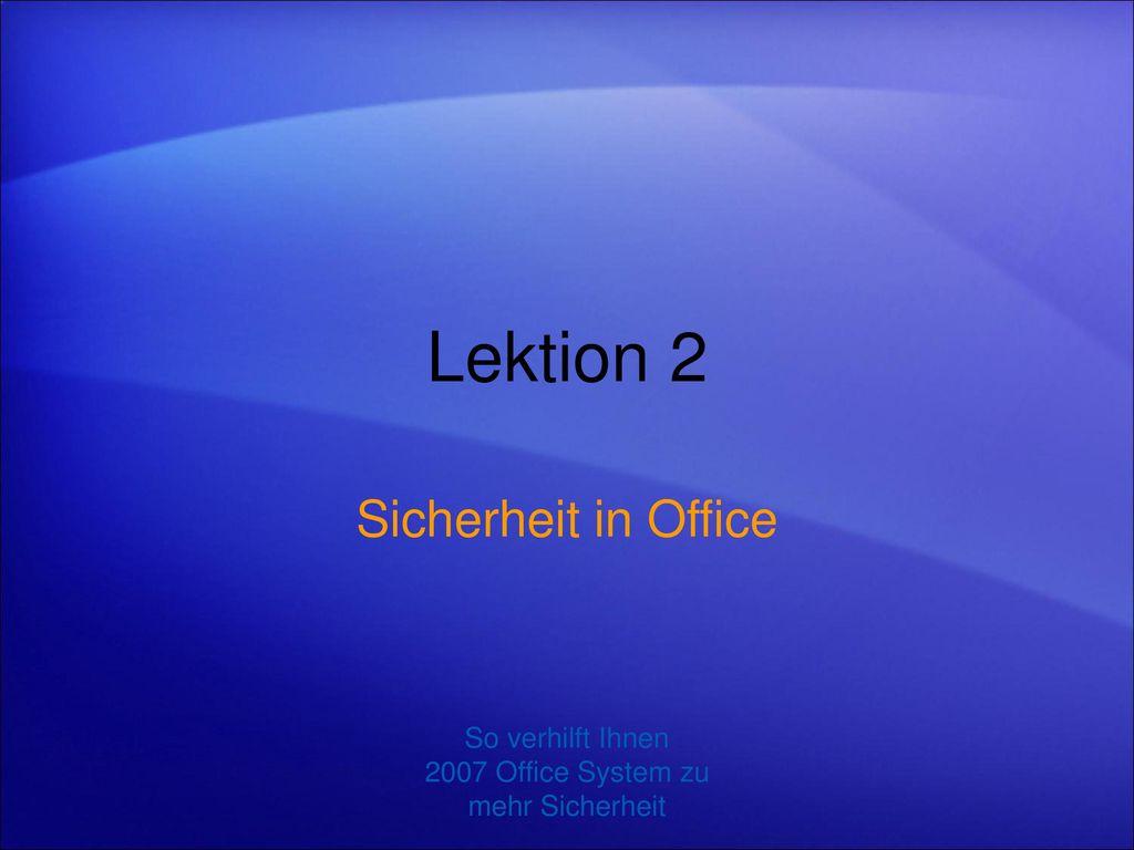 So verhilft Ihnen 2007 Office System zu mehr Sicherheit