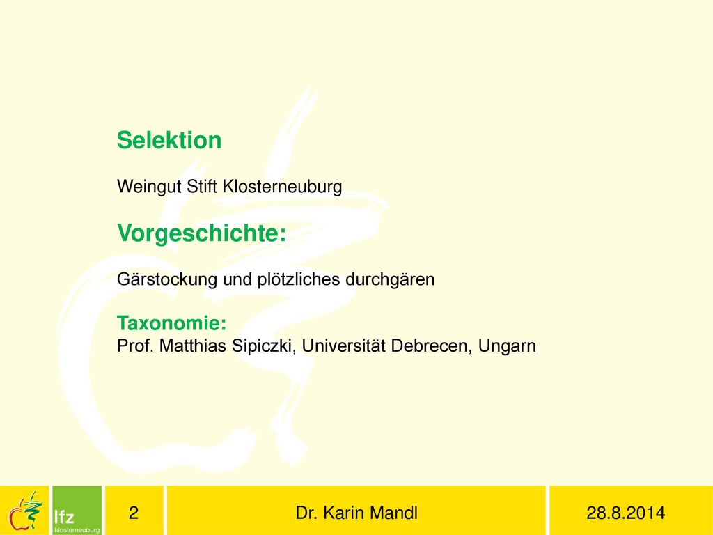 Selektion Vorgeschichte: Taxonomie: Weingut Stift Klosterneuburg