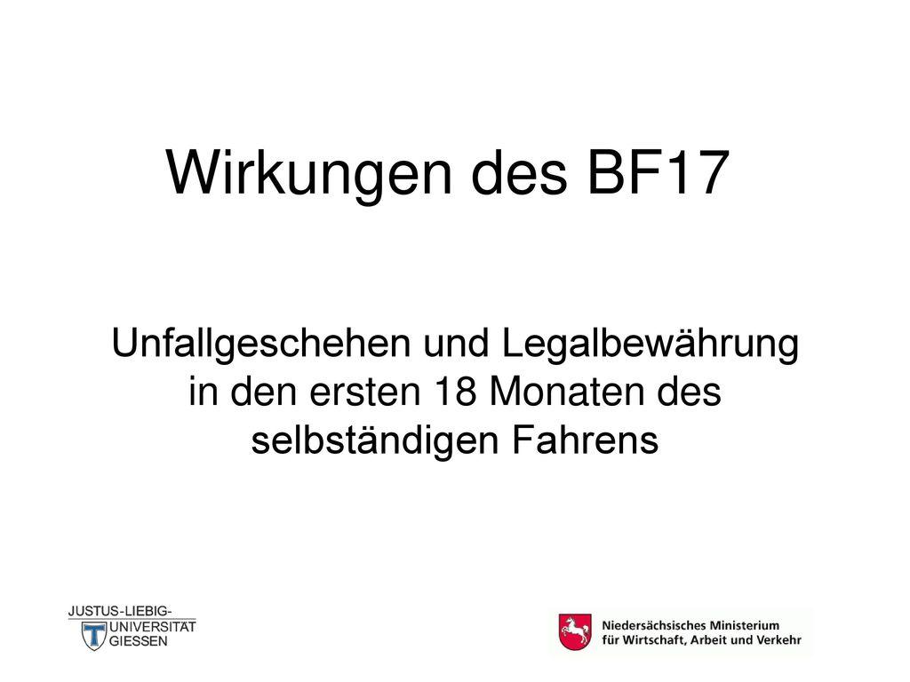 Wirkungen des BF17 Unfallgeschehen und Legalbewährung in den ersten 18 Monaten des selbständigen Fahrens.