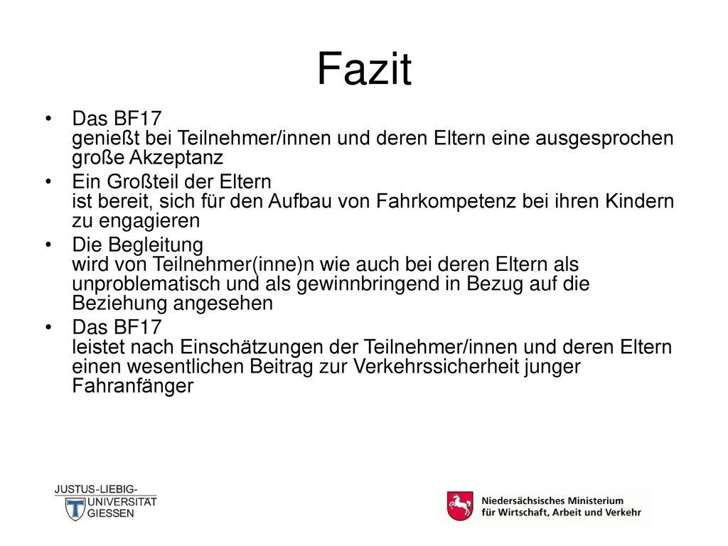 Fazit Das BF17 genießt bei Teilnehmer/innen und deren Eltern eine ausgesprochen große Akzeptanz.