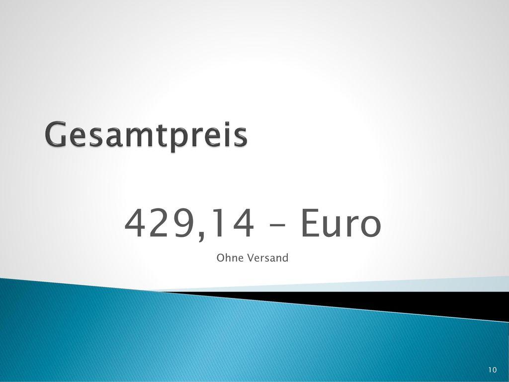Gesamtpreis 429,14 – Euro Ohne Versand