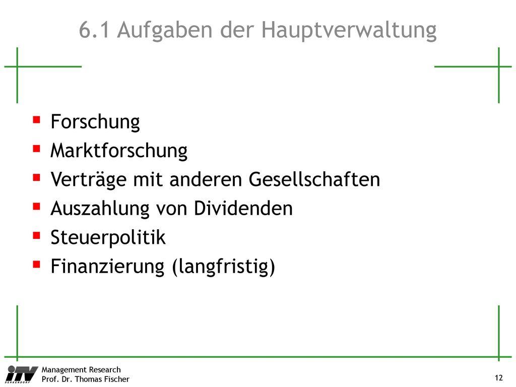 6.1 Aufgaben der Hauptverwaltung