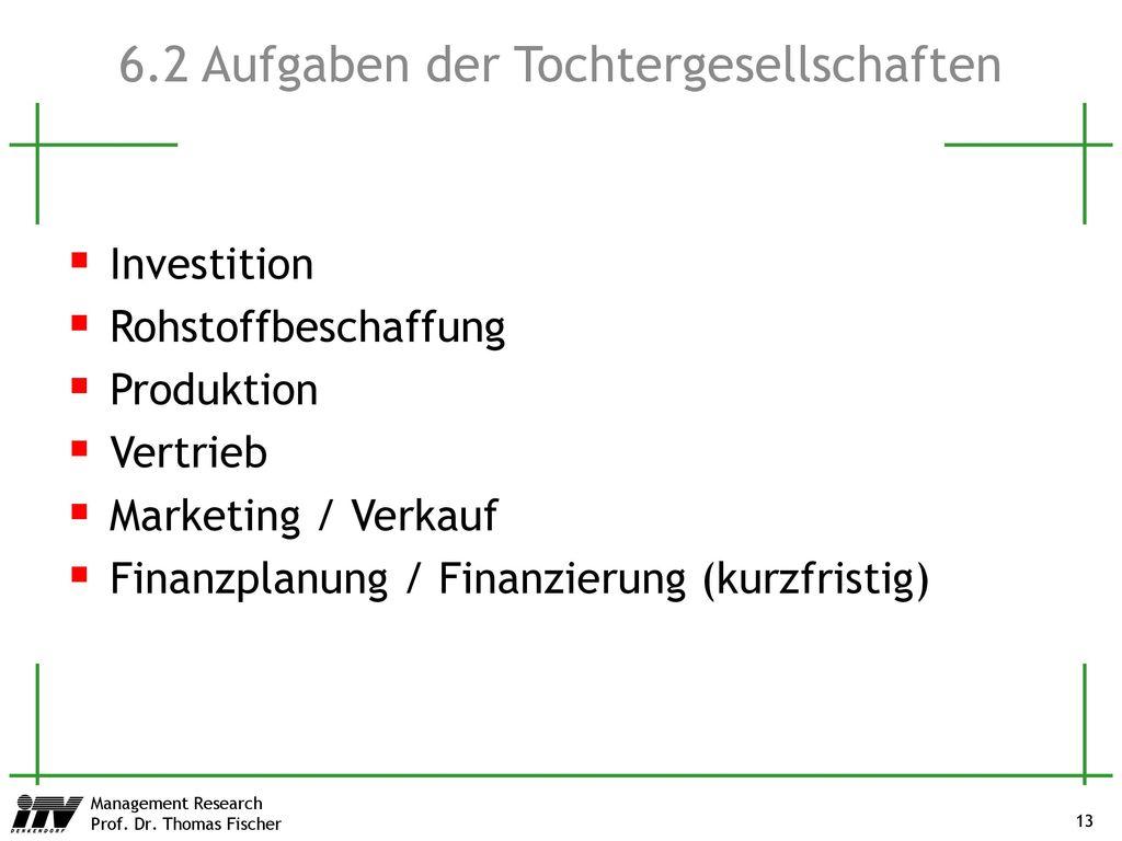 6.2 Aufgaben der Tochtergesellschaften