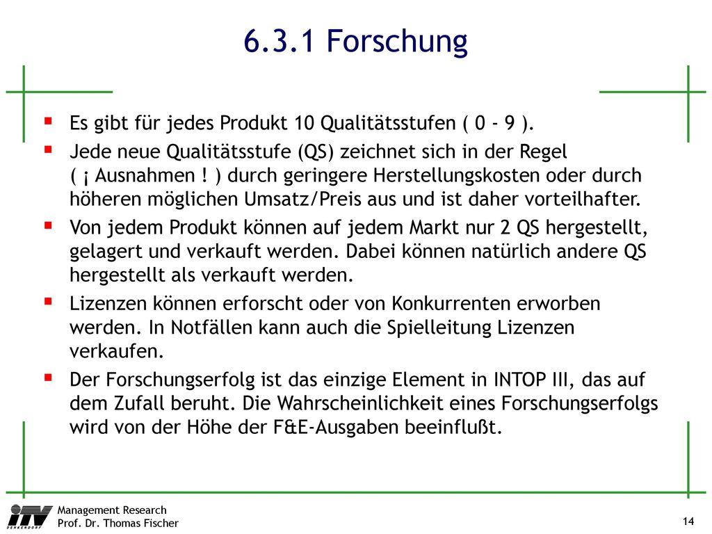 6.3.1 Forschung Es gibt für jedes Produkt 10 Qualitätsstufen ( 0 - 9 ).