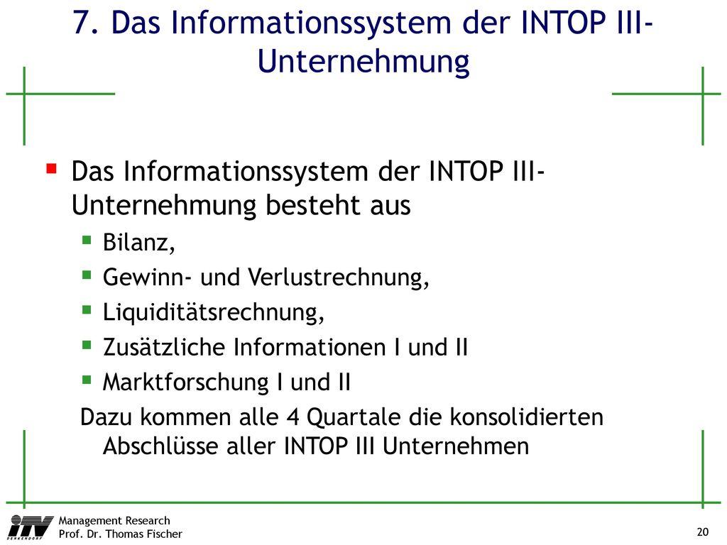 7. Das Informationssystem der INTOP III-Unternehmung