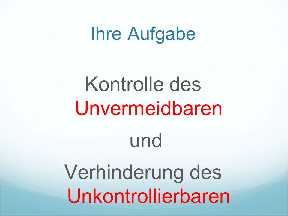 Kontrolle des Unvermeidbaren und Verhinderung des Unkontrollierbaren