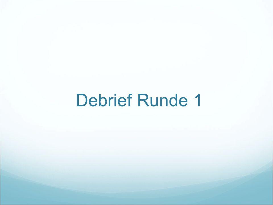 Debrief Runde 1