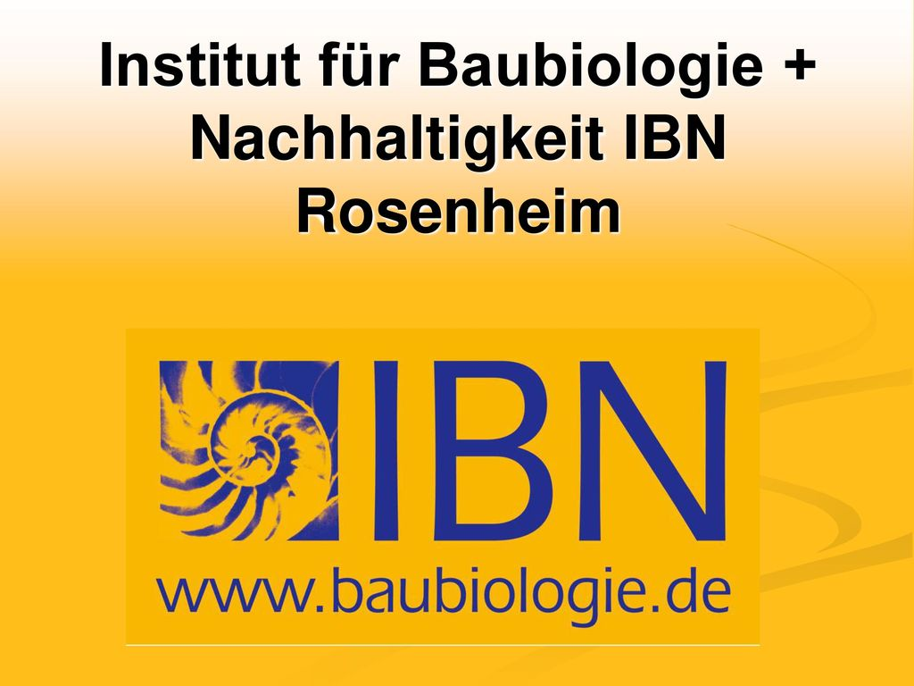 institut f r baubiologie nachhaltigkeit ibn rosenheim ppt herunterladen. Black Bedroom Furniture Sets. Home Design Ideas