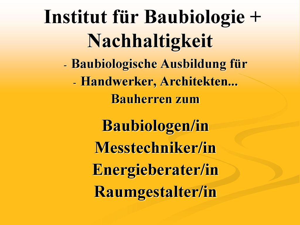 Institut f r baubiologie nachhaltigkeit ibn rosenheim for Raumgestalter werden