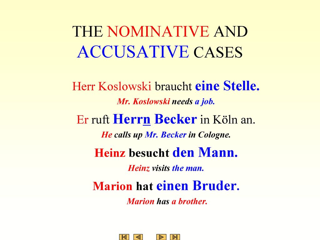 the nominative case Today i would like to give you a first impression of the nominative and accusative  case nominative case: the nominative case is usually used for a person or.