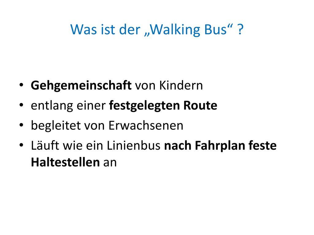 walking bus der aktive schulweg ppt herunterladen. Black Bedroom Furniture Sets. Home Design Ideas