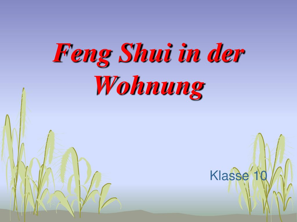feng shui in der wohnung ppt video online herunterladen. Black Bedroom Furniture Sets. Home Design Ideas