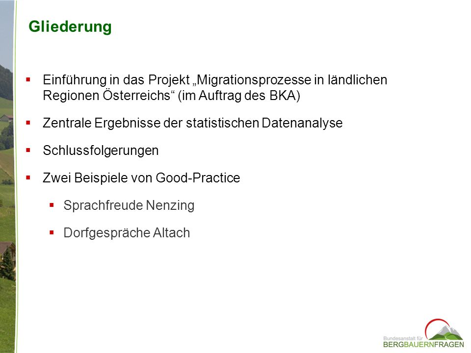 """GliederungEinführung in das Projekt """"Migrationsprozesse in ländlichen Regionen Österreichs (im Auftrag des BKA)"""