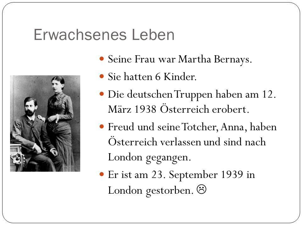 Erwachsenes Leben Seine Frau war Martha Bernays. Sie hatten 6 Kinder.