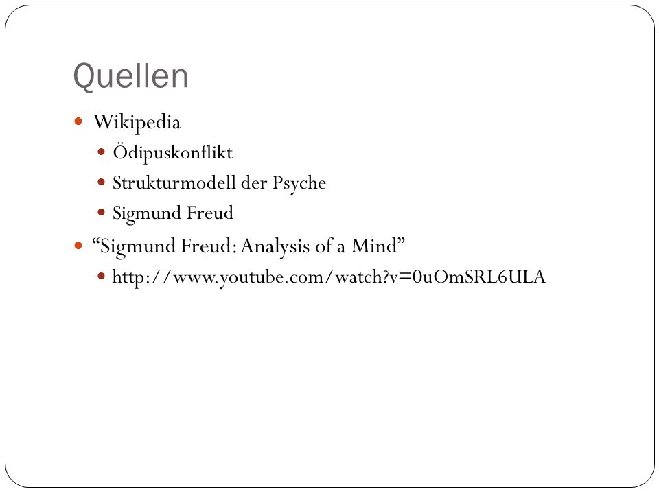 Quellen Wikipedia Sigmund Freud: Analysis of a Mind Ödipuskonflikt
