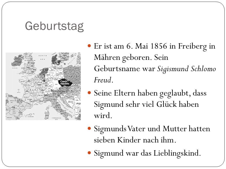 Geburtstag Er ist am 6. Mai 1856 in Freiberg in Mähren geboren. Sein Geburtsname war Sigismund Schlomo Freud.
