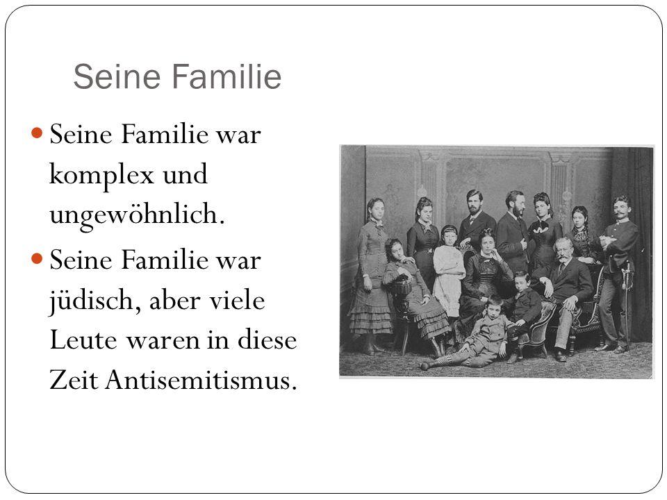 Seine Familie Seine Familie war komplex und ungewöhnlich.