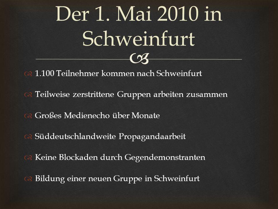 Der 1. Mai 2010 in Schweinfurt 1.100 Teilnehmer kommen nach Schweinfurt. Teilweise zerstrittene Gruppen arbeiten zusammen.