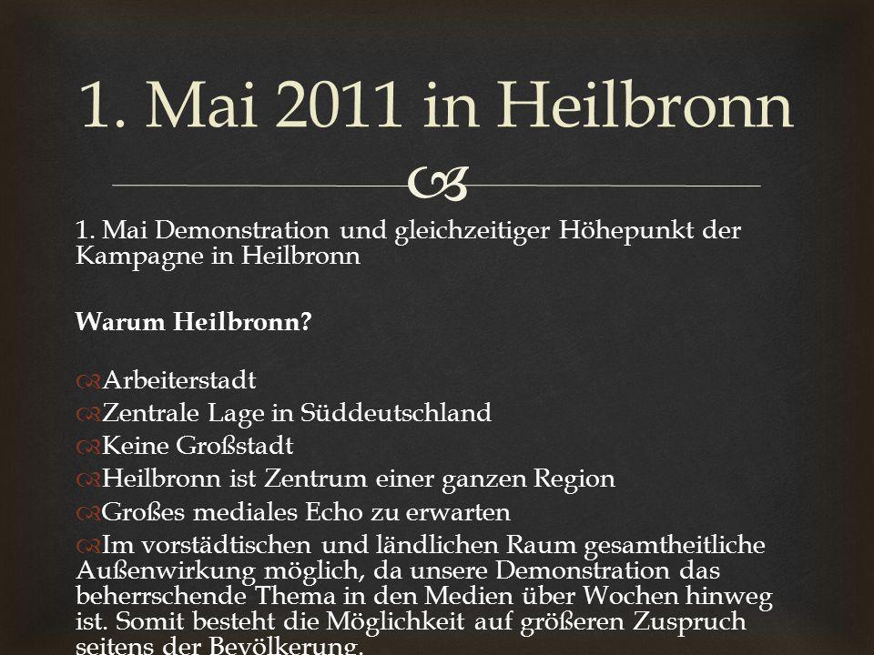 1. Mai 2011 in Heilbronn 1. Mai Demonstration und gleichzeitiger Höhepunkt der Kampagne in Heilbronn.