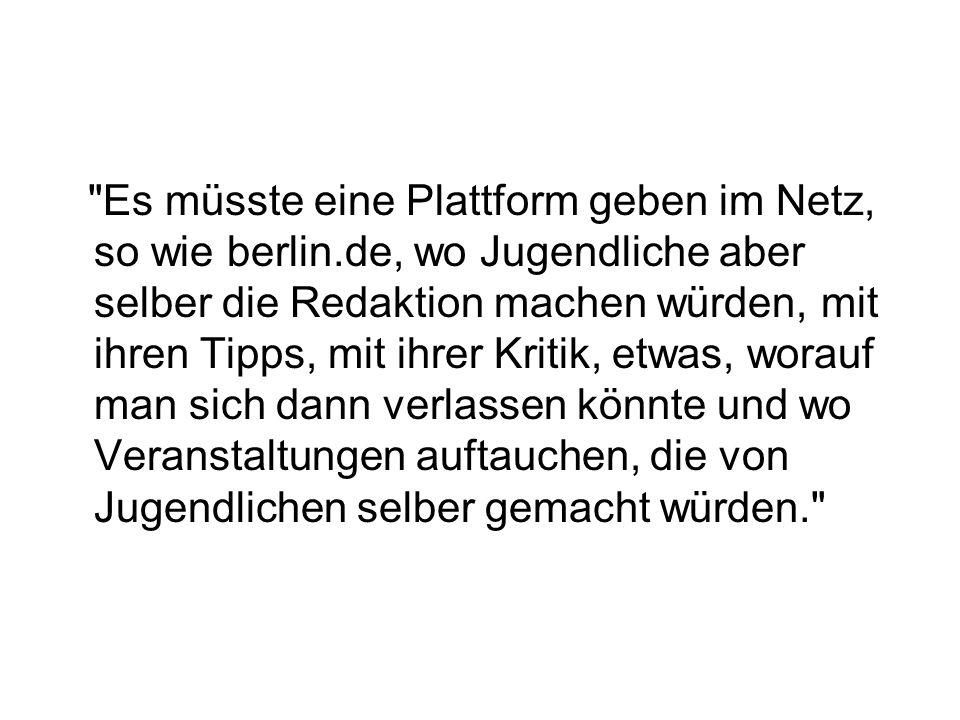 Es müsste eine Plattform geben im Netz, so wie berlin