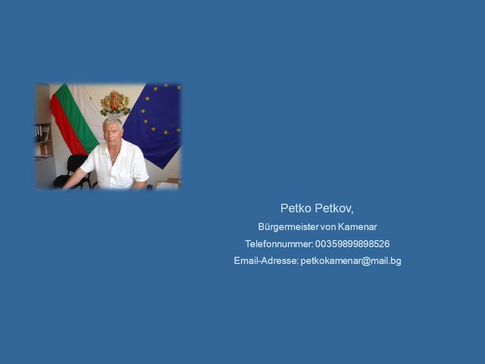 Petko Petkov, Bürgermeister von Kamenar Telefonnummer: 00359899898526