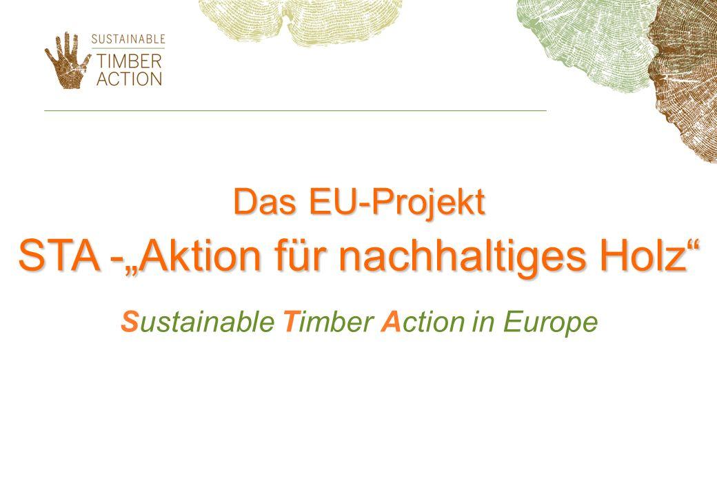 """Das EU-Projekt STA -""""Aktion für nachhaltiges Holz"""