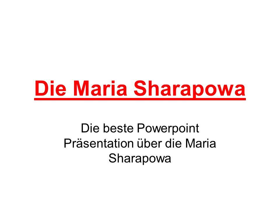 Die beste Powerpoint Präsentation über die Maria Sharapowa